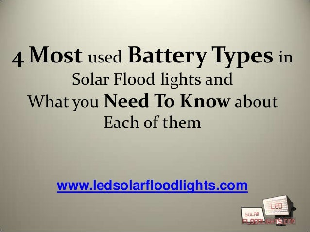 4 most used battery types in LED solar flood lights