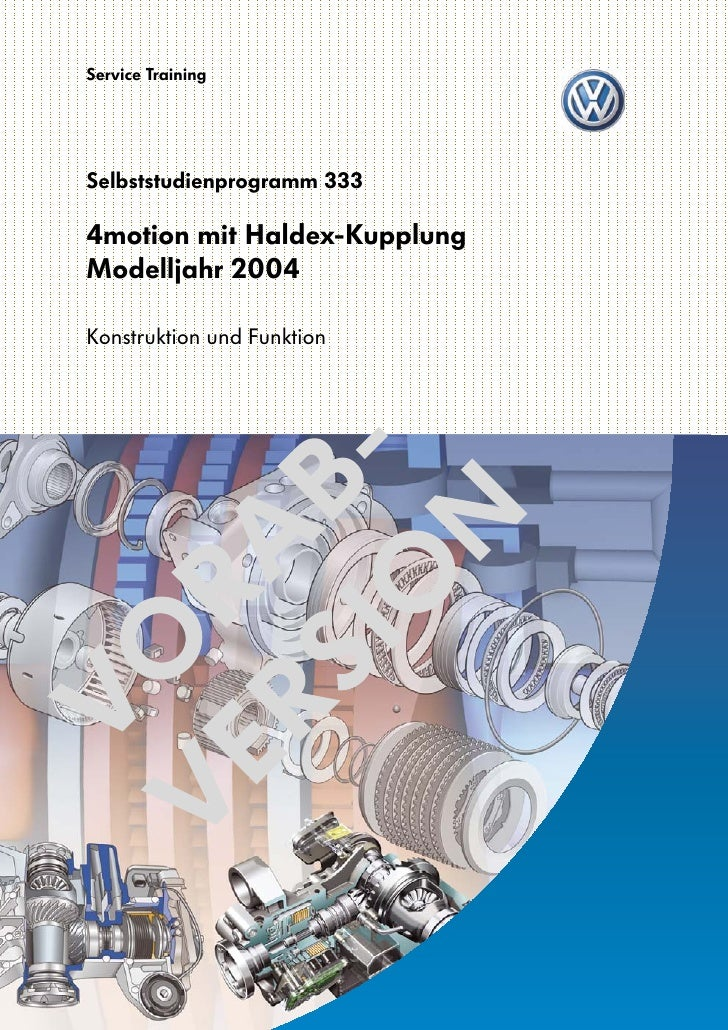 Service Training     Selbststudienprogramm 333  4motion mit Haldex-Kupplung Modelljahr 2004  Konstruktion und Funktion    ...