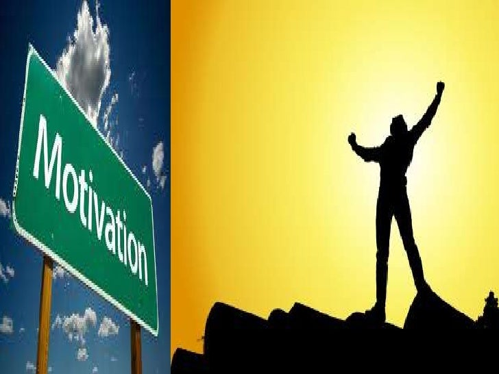 Content:   Introduction   Defination   Types of motivation   Theories of motivation   Motivation process