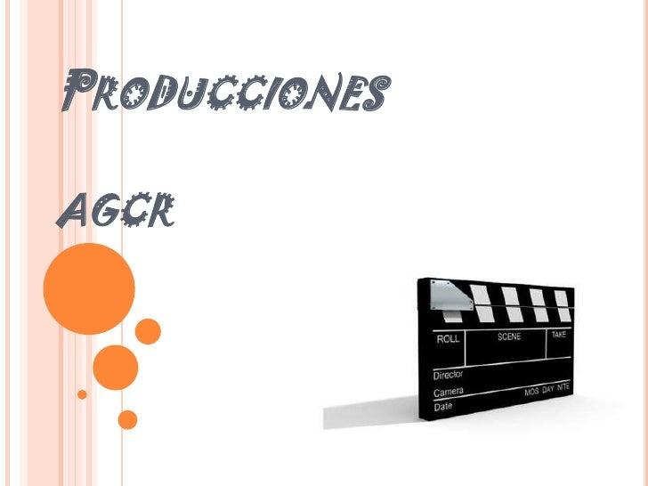 Producciones agcr<br />