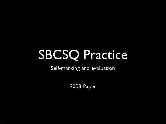 SBCSQ Practice Self-marking and evaluation 2008 Paper