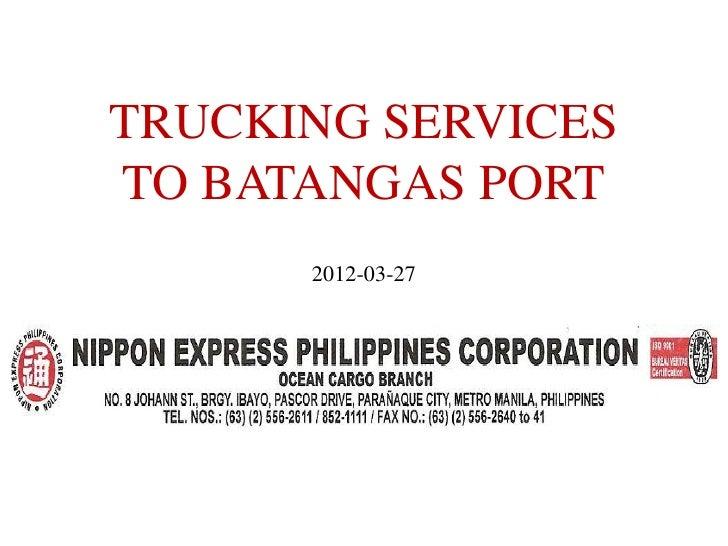 TRUCKING SERVICESTO BATANGAS PORT      2012-03-27