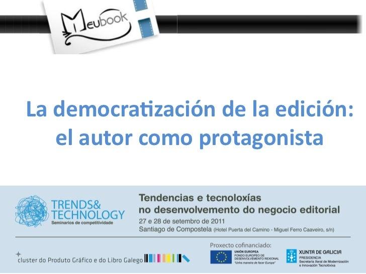 La democra*zación de la edición:       el autor como protagonista