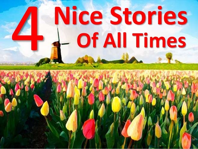 Nice Stories Of All Times