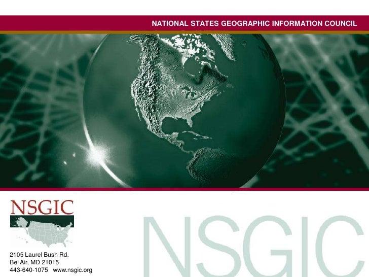 NATIONAL STATES GEOGRAPHIC INFORMATION COUNCIL<br />2105 Laurel Bush Rd.   <br />Bel Air, MD 21015   <br />443-640-1075   ...