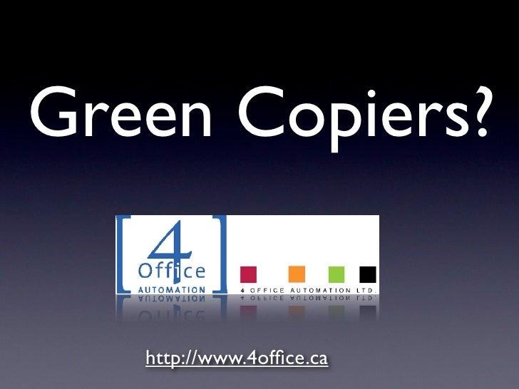 4 Office | Green Copiers | Copiers Oakville