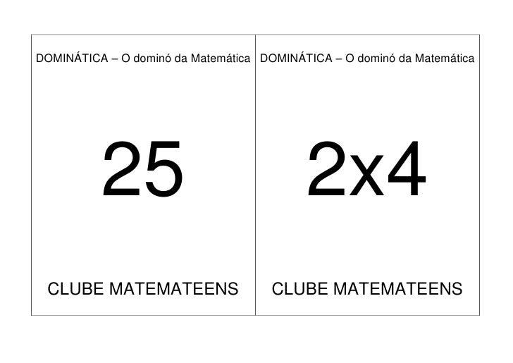 DOMINÁTICA – O dominó da Matemática DOMINÁTICA – O dominó da Matemática               25                               2x4...
