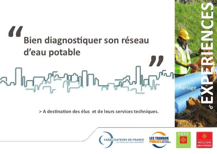 """EXPERIENCES""""   Bien diagnostiquer son réseau    d'eau potable                                                           """" ..."""