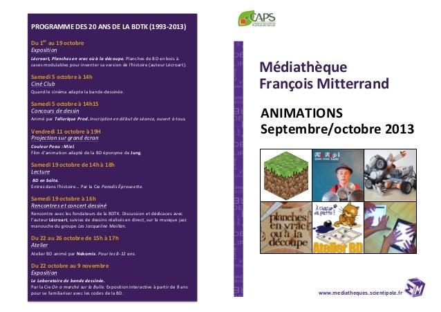 www.mediatheques.scientipole.fr ! ANIMATIONS( Septembre/octobre(2013( Médiathèque( François(Mitterrand( PROGRAMME(DES(20(A...