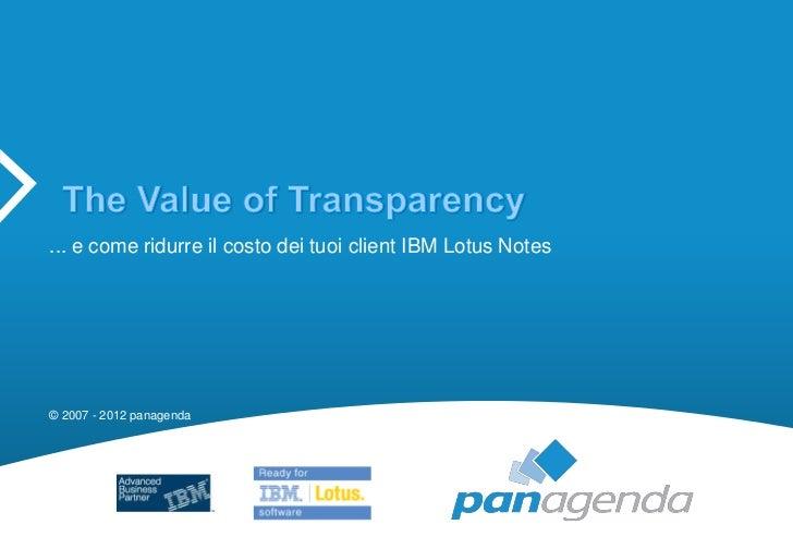 ... e come ridurre il costo dei tuoi client IBM Lotus Notes© 2007 - 2012 panagenda