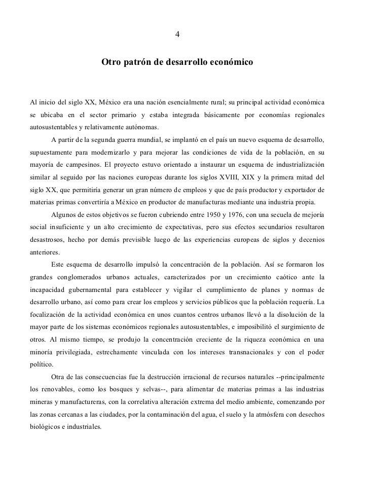 4                         Otro patrón de desarrollo económicoAl inicio del siglo XX, México era una nación esencialmente r...
