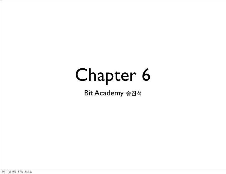 Chapter 6                Bit Academy