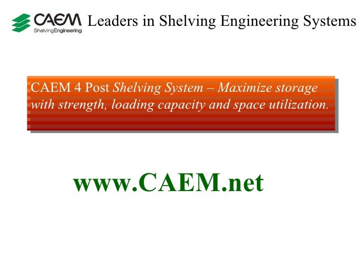 CAEM 4 Post Shelving System – Maximize storage with strength, loading capacity and space utilization.