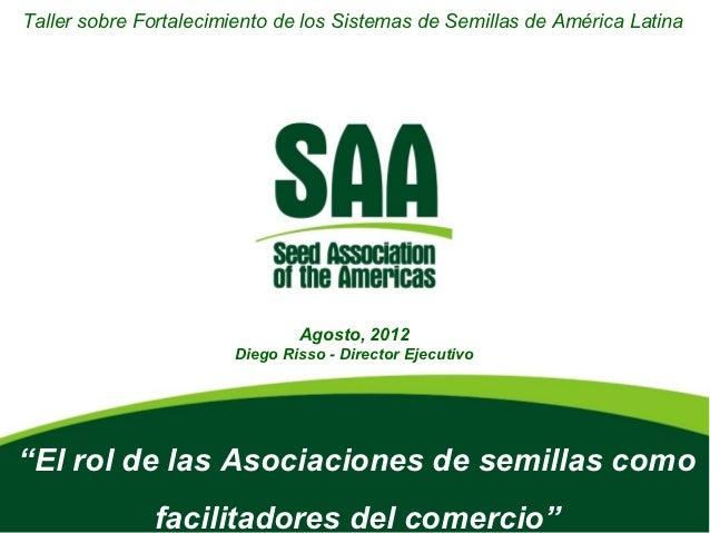 Taller sobre Fortalecimiento de los Sistemas de Semillas de América Latina                               Agosto, 2012     ...
