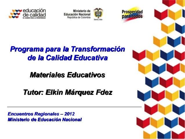 Encuentros Regionales – 2012Encuentros Regionales – 2012 Ministerio de Educación NacionalMinisterio de Educación Nacional ...