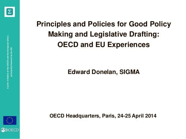 AjointinitiativeoftheOECDandtheEuropeanUnion, principallyfinancedbytheEU OECD Headquarters, Paris, 24-25 April 2014 Princi...