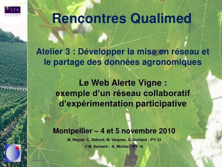 Rencontres Qualimed  Atelier 3 : Développer la mise en réseau et    le partage des données agronomiques                  L...