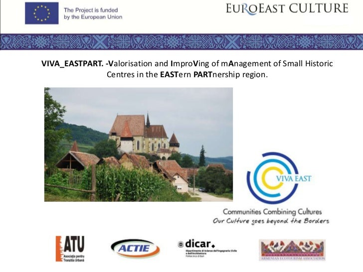 VIVA_EASTPART. -Valorisation and ImproVing of mAnagement of Small Historic               Centres in the EASTern PARTnershi...