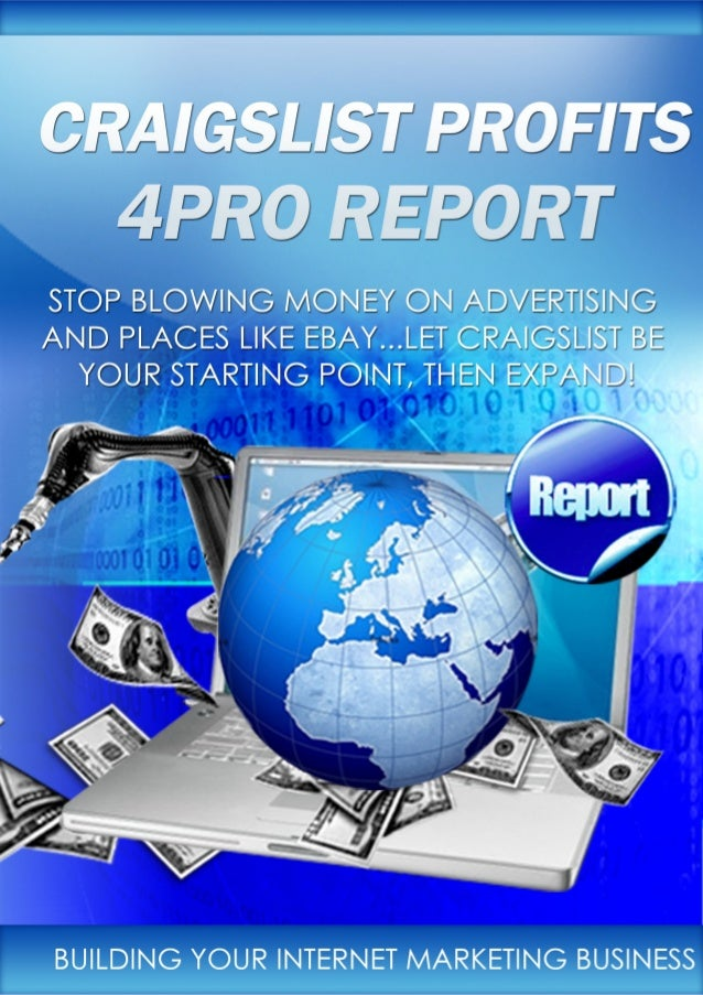CRAIGSLIST PROFITS 4PRO REPORTGet All Internet Marketing 4Pro Reports For Free!           Page 1 of 19