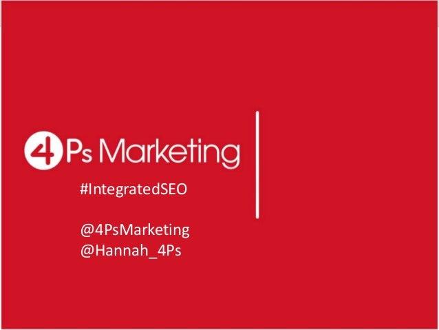 #IntegratedSEO  #IntegratedSEO @4PsMarketing @Hannah_4Ps