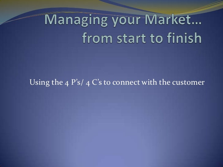 Using the 4 P's/ 4 C's to connect with the customer