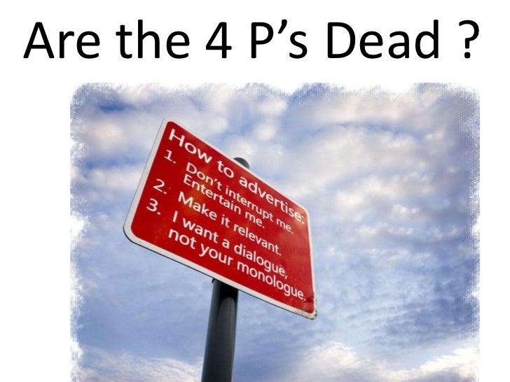 Are the 4 P'sDead ?<br />