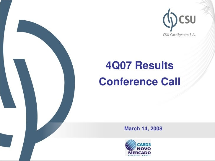 4Q07 Results Conference Call        March 14, 2008                        1