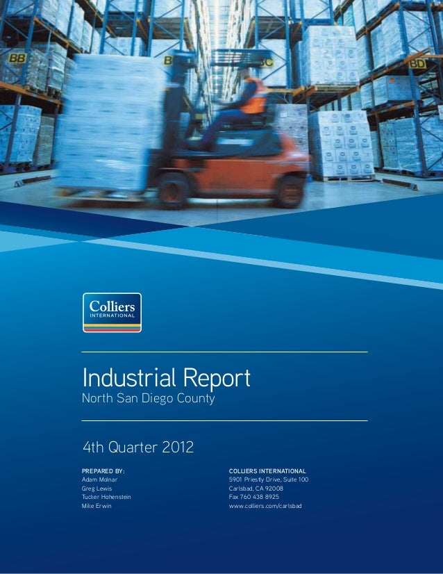 Industrial ReportNorth San Diego County4th Quarter 2012PREPARED BY:             COLLIERS INTERNATIONALAdam Molnar         ...