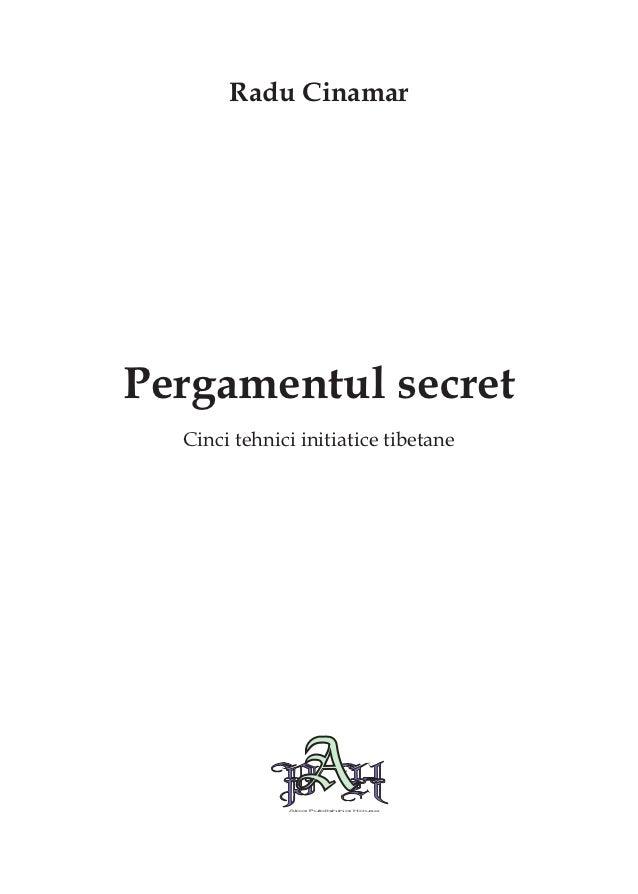 Radu CinamarPergamentul secret  Cinci tehnici initiatice tibetane                        PHAba Publishing House