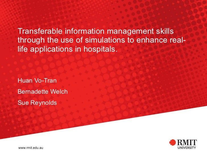 Transferable information management skills through the use of simulations to enhance real-life applications in hospitals. ...