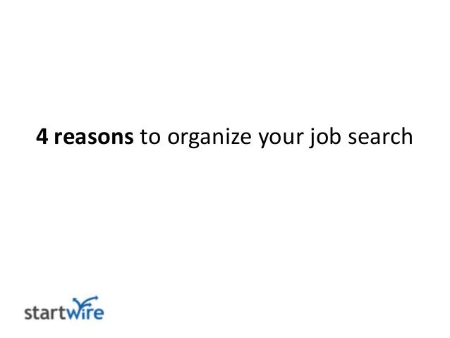 4 reasons to organize your job search