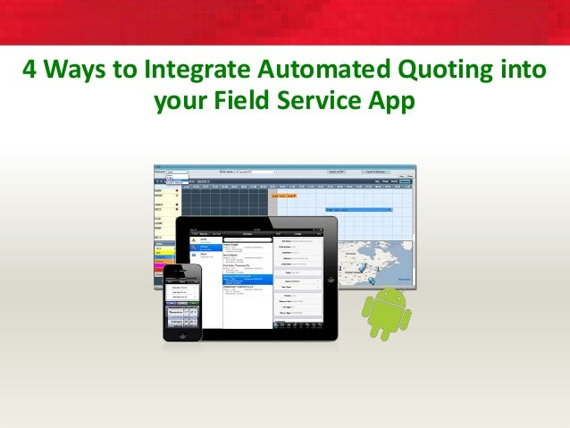 4 Ways to Integrate Automated Quoting into your Field Service App