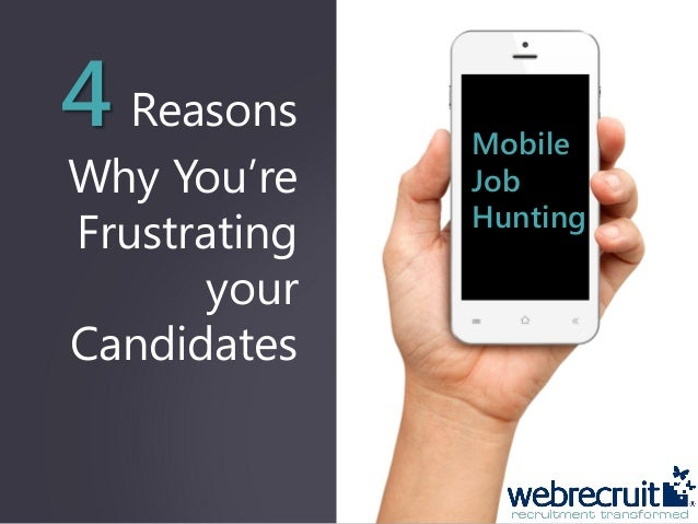 4 Reasons Why You're Frustrating your Candidates Mobile Job Hunting