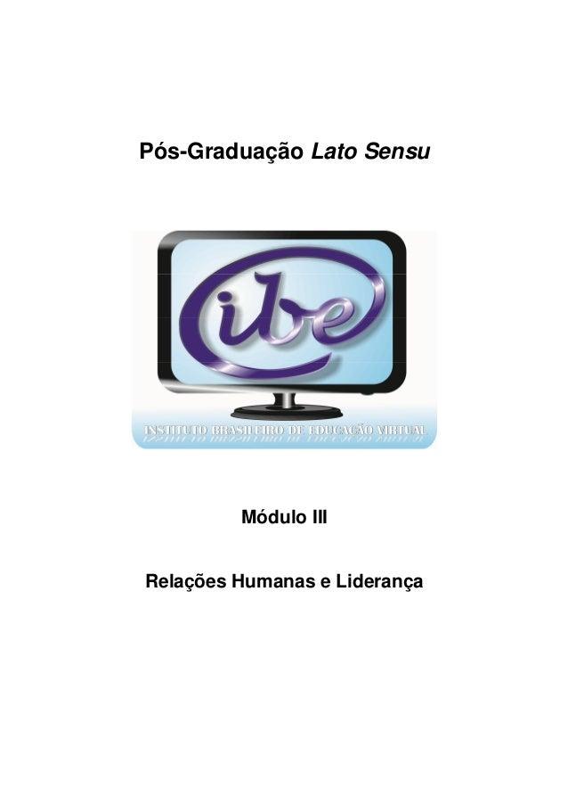 Pós-Graduação Lato Sensu Módulo III Relações Humanas e Liderança