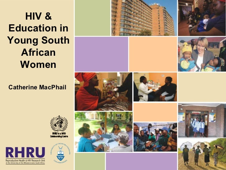 HIV &Education inYoung South  African  WomenCatherine MacPhail