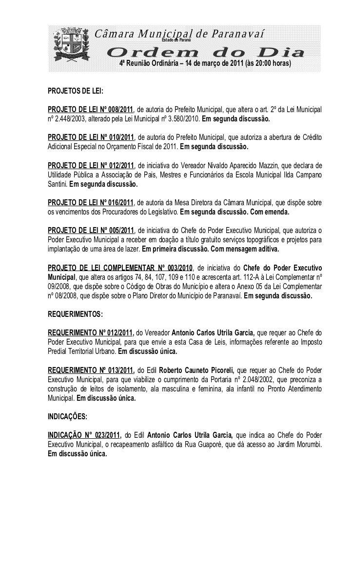 Estado do Paraná                          4ª Reunião Ordinária – 14 de março de 2011 (às 20:00 horas)PROJETOS DE LEI:PROJE...
