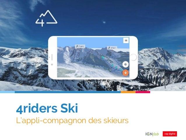 4riders Ski L'appli-compagnon des skieurs