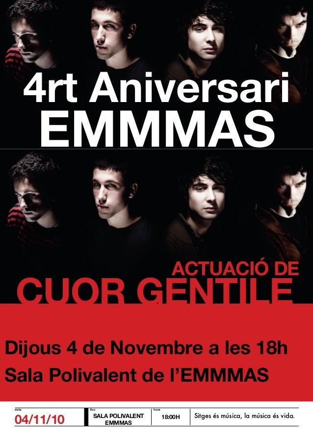 Dijous 4 de Novembre a les 18h Sala Polivalent de l'EMMMAS ACTUACIÓ DE CUOR GENTILE 04/11/10 SALA POLIVALENT EMMMAS 18:00H...