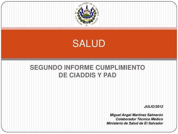 SALUDSEGUNDO INFORME CUMPLIMIENTO      DE CIADDIS Y PAD                                        JULIO/2012                 ...