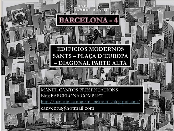 VIERNES, 04 DE            NOVIEMBRE DE 2011      EDIFICIOS MODERNOS     SANTS – PLAÇA D´EUROPA     – DIAGONAL PARTE ALTAMA...