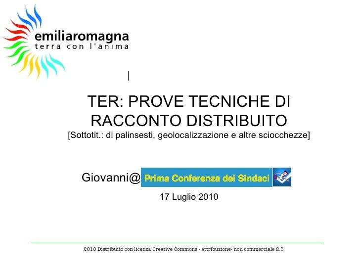 TER: PROVE TECNICHE DI RACCONTO DISTRIBUITO [Sottotit.: di palinsesti, geolocalizzazione e altre sciocchezze] 2010 Distrib...