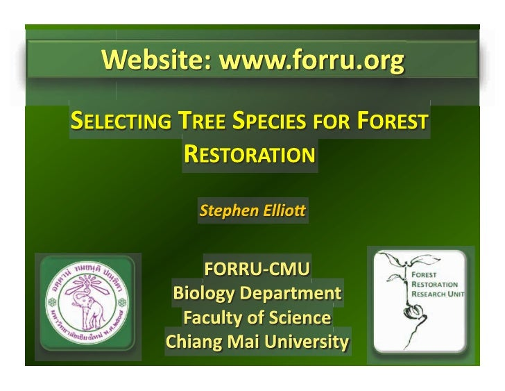 CHIANG MAI COURSE - Selecting tree species for forest restoration / Stephen Elliot