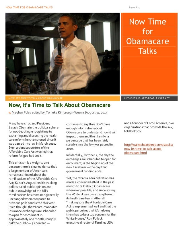NOW TIME FOR OBAMACARE TALKS Issue # 4 4 Now Time for Obamacare Talks Issue Date NOW, IT'S TIME TO TALK ABOUT OBAMACARE IN...