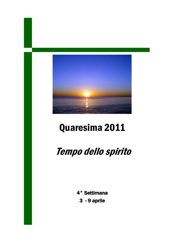 Quaresima 2011Tempo dello spirito     4° Settimana      3 - 9 aprile