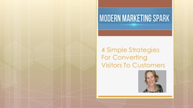 4 Simple Strategies For Converting Visitors To Customers
