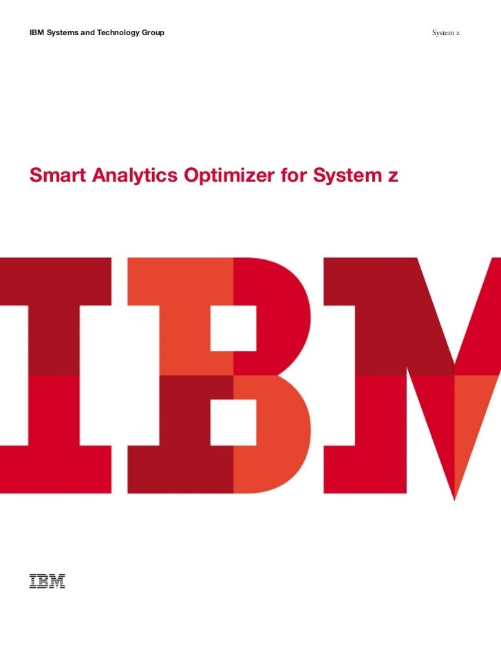 IBM Systems and Technology Group         System zSmart Analytics Optimizer for System z