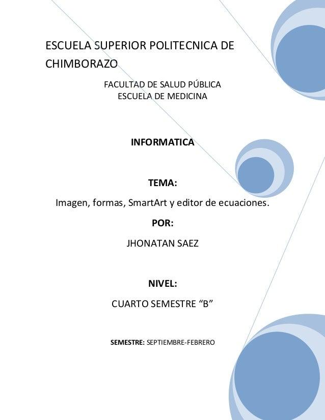 ESCUELA SUPERIOR POLITECNICA DE CHIMBORAZO FACULTAD DE SALUD PÚBLICA ESCUELA DE MEDICINA  INFORMATICA  TEMA: Imagen, forma...