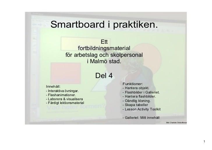 Smartboardipraktiken.                             Ett                   fortbildningsmaterial             förarbetslag...