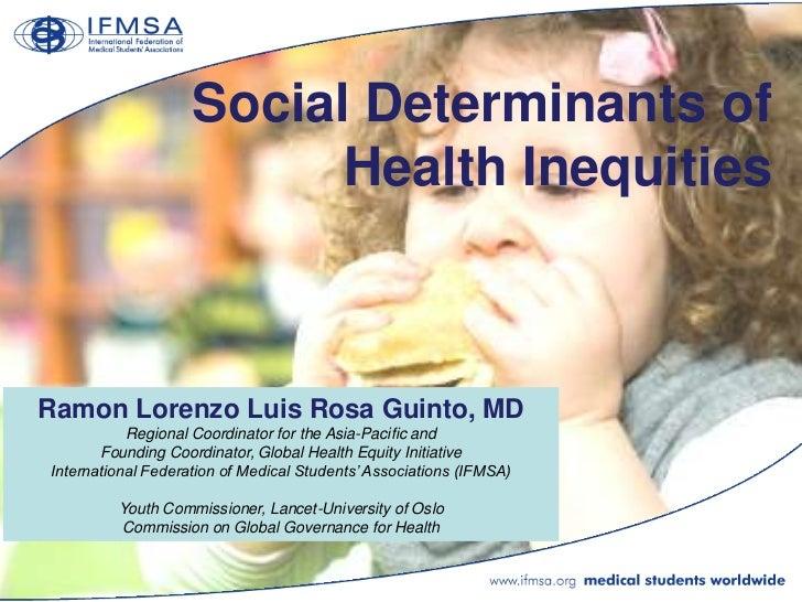 Social Determinants of                          Health InequitiesRamon Lorenzo Luis Rosa Guinto, MD           Regional Coo...