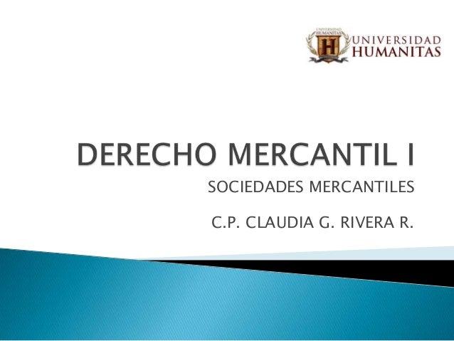 SOCIEDADES MERCANTILES C.P. CLAUDIA G. RIVERA R.